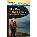 Like One of the Family: Harlequin Super Romance, Book 1778 | Kimberly Van Meter
