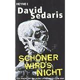 """Sch�ner wird's nichtvon """"David Sedaris"""""""