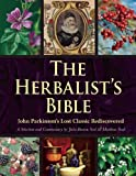 img - for The Herbalist's Bible: John Parkinson's Lost Classic Rediscovered book / textbook / text book