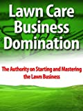 Lawn Care Business Domination