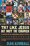 They Like Jesus But Not Church