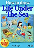 How to Draw Life Under the Sea - Drawing Games For Kids (How to Draw Comics and Cartoon Characters)