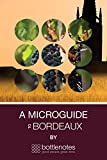 A Microguide to Bordeaux by Bottlenotes