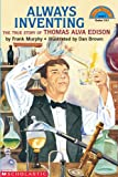 Always Inventing: The Truestory Of Thomas Alva Edison (Hello Reader (Level 3)) (0439322383) by Murphy, Frank