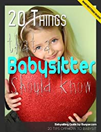 Babysitting Guide: 20 Things a Babysitter Should Know on How to Babysit