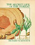 The secret life of the forest (0070344183) by Ketchum, Richard M