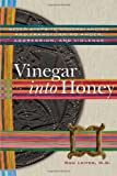 img - for Vinegar Into Honey: Seven Steps To Understanding And Transforming Anger, Aggression, And Violence book / textbook / text book