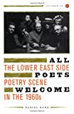All Poets Welcome: The Lower East Side Poetry Scene in the 1960s, Includes 35-track CD of audio clips of poetry readings