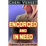 Engorged and In Need (Taboo Club Universe) ~ Cheri Verset