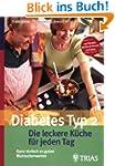 Diabetes Typ 2:  Die leckere K�che f�...