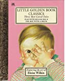Three Best-Loved Tales: Play with Me; So Big; The Boy with a Drum (Little Golden Book) (030715632X) by Esther WIlkin