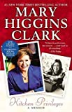 img - for [(Kitchen Privileges: A Memoir )] [Author: Mary Higgins Clark] [Oct-2003] book / textbook / text book