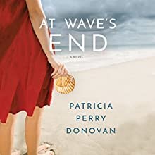 At Wave's End: A Novel Audiobook by Patricia Perry Donovan Narrated by Teri Clark Linden