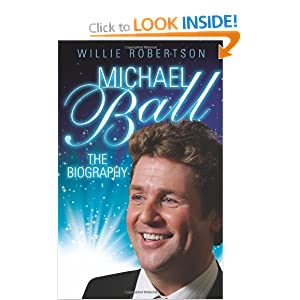 Michael Ball: The Biography Willie Robertson