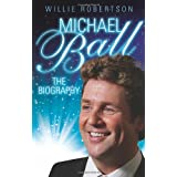 Michael Ball - the Biographyby Willie Robertson