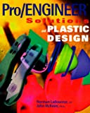 Pro/engineer Solutions & Plastics Design