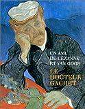 Un ami de Cézanne et van Gogh: le docteur Gachet (French Edition) (2711837610) by Distel, Anne