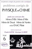 Physique et Chimie Mines d'Albi, Als, Douai, Nantes et ENAC Pilotes. 1999-2001, tome 6