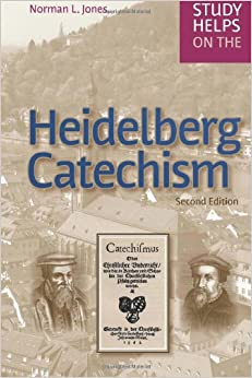 The Theology of the Heidelberg Catechism: A Reformation ...