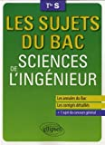 Les Sujets du Bac Sciences de l'Ingénieur Terminale S...