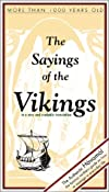 The Sayings of the Vikings (Viking Series - Literary Pearls from the Viking Age)