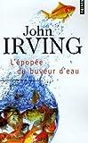 echange, troc John Irving - L'épopée du buveur d'eau