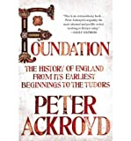 Peter Ackroyd Foundation: The History of England from Its Earliest Beginnings to the Tudors (History of England #NO. 1 OF 6) Ackroyd, Peter ( Author ) Oct-16-2012 Hardcover