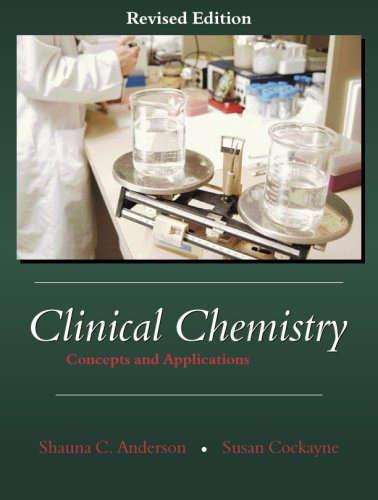 Clinical Chemistry: Concepts and Applications, Revised...