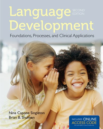 Language Development: Foundations, Processes, And Clinical Applications PDF