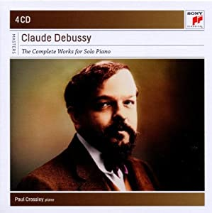 Debussy: Complete Works for Solo Piano by Paul Crossley Claude Debussy