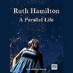 A Parallel Life | Ruth Hamilton