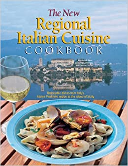 The new regional italian cuisine cookbook delectable - Regional italian cuisine ...