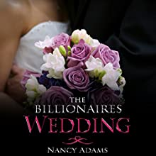 The Billionaire's Wedding: A Billionaire Romance (       UNABRIDGED) by Nancy Adams Narrated by Hunter Millbrook