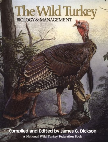 Wild Turkey, The: Biology & Management