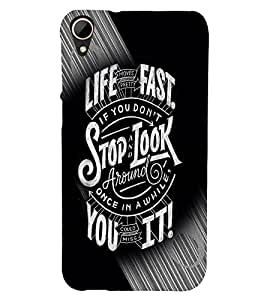 Fuson Premium Life Moves Fast Printed Hard Plastic Back Case Cover for HTC Desire 828