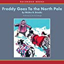 Freddy Goes to the North Pole Audiobook by Walter Brooks Narrated by John McDonough