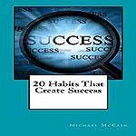 20 Habits That Create Success   Michael McCain