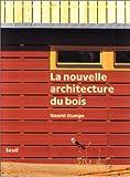 echange, troc Naomi Stungo - La nouvelle architecture du bois