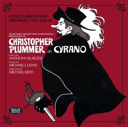 Cyrano (1973 Original Broadway Cast) by Michael J. Lewis, Anthony Burgess and Christopher Plummer