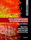 img - for Data Communications Networking Devices: Operation, Utilization and Lan and Wan Internetworking, 4th Edition book / textbook / text book