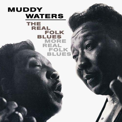 Muddy Waters - The Real Folk Blues / More Real Folk Blues - Zortam Music