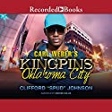 Carl Weber's Kingpins: Oklahoma City Audiobook by Clifford