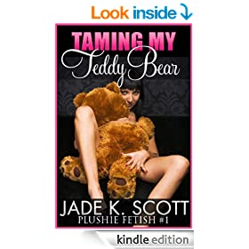 Taming My Teddy Bear - An Erotic Story (Plushie Fetish Book 1)