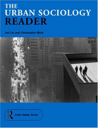 The Urban Sociology Reader (Routledge Urban Reader Series)