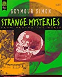 Strange Mysteries from Around the World (0688146376) by Simon, Seymour