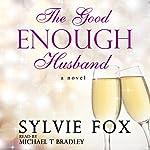The Good Enough Husband | Sylvie Fox