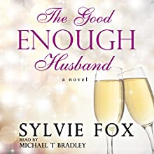 The Good Enough Husband (       UNABRIDGED) by Sylvie Fox Narrated by Michael T. Bradley