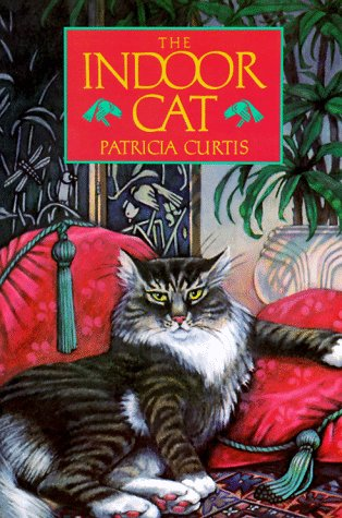 The Indoor Cat, Patricia  Curtis