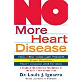 No More Heart Disease: How Nitric Oxide Can Prevent - Even Reverse - Heart Disease and Strokesby Louis J. Ignarro