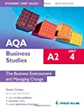 AQA A2 Business Studies Student Unit Guide New Edition: Unit 4 The Business Environment and Managing Change Gwen Coates